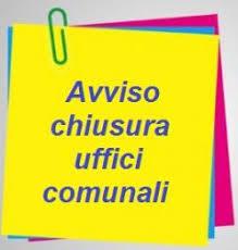 AVVISO PUBBLICO CHIUSURA UFFICI COMUNALI IL GIORNO 31 ottobre 2019